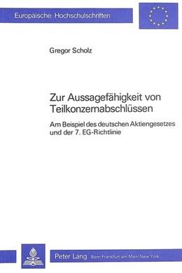 Abbildung von Scholz | Zur Aussagefähigkeit von Teilkonzernabschlüssen | 1. Auflage | 1984 | beck-shop.de