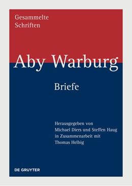 Abbildung von Diers / Haug | Aby Warburg - Briefe | 1. Auflage | 2021 | beck-shop.de