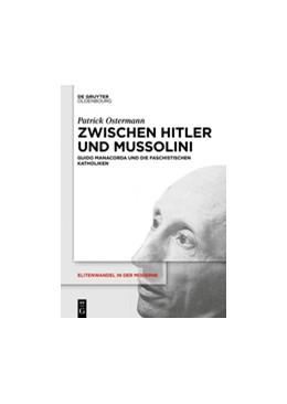 Abbildung von Ostermann | Zwischen Hitler und Mussolini | 1. Auflage | 2017 | beck-shop.de