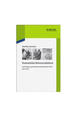 Abbildung von Kuhnert | Humanitäre Kommunikation | 1. Auflage | 2017 | beck-shop.de