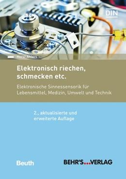 Abbildung von Ahlers / Wang | Elektronisch riechen, schmecken etc. | 2. überarbeitete und erweiterte Auflage | 2018 | Elektronische Sinnessensorik f...