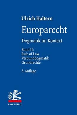 Abbildung von Haltern | Europarecht | 3., völlig überarbeitete und ergänzte Auflage | 2017 | Dogmatik im Kontext. Band II: ...
