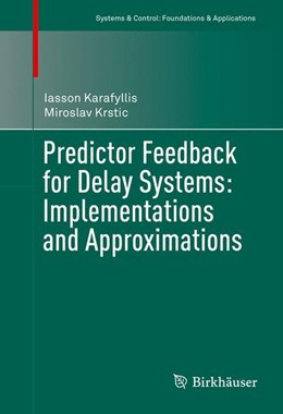 Abbildung von Karafyllis / Krstic | Predictor Feedback for Delay Systems: Implementations and Approximations | 1st ed. 2017 | 2017