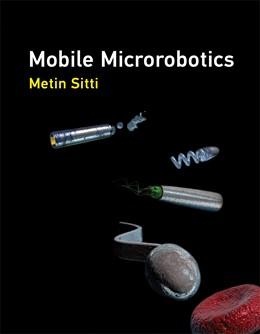 Abbildung von Sitti | Mobile Microrobotics | 1. Auflage | 2017 | beck-shop.de
