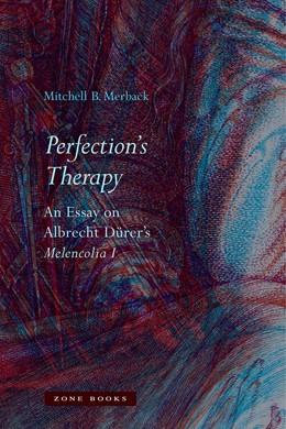Abbildung von Merback | Perfection's Therapy | 2018 | An Essay on Albrecht Dürer's <...