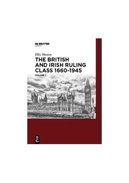 Abbildung von Wasson   The British and Irish Ruling Class 1660-1945 Vol. 1   1. Auflage   2017   beck-shop.de