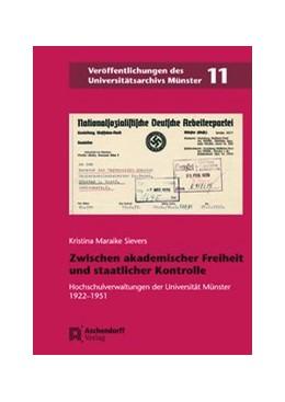 Abbildung von Sievers | Zwischen akademischer Freiheit und staatlicher Kontrolle | 1. Auflage | 2017 | 11 | beck-shop.de