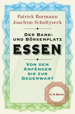 Abbildung von Bormann, Patrick / Scholtyseck, Joachim | Der Bank- und Börsenplatz Essen | 1. Auflage | 2018 | beck-shop.de