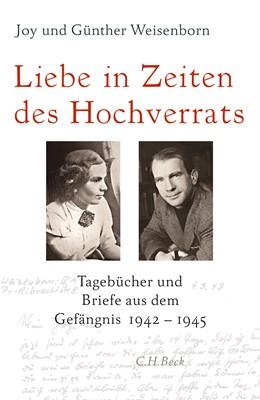 Abbildung von Weisenborn, Joy / Weisenborn, Günther | Liebe in Zeiten des Hochverrats | 1. Auflage | 2017 | beck-shop.de