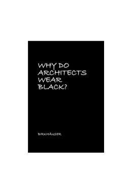 Abbildung von Why Do Architects Wear Black? | 2. Auflage | 2017