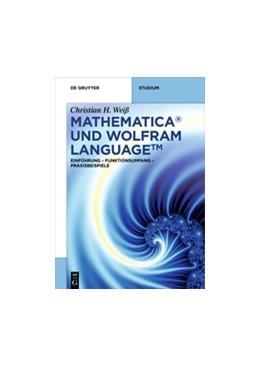 Abbildung von Weiß | Mathematica und Wolfram Language | 1. Auflage | 2017 | beck-shop.de