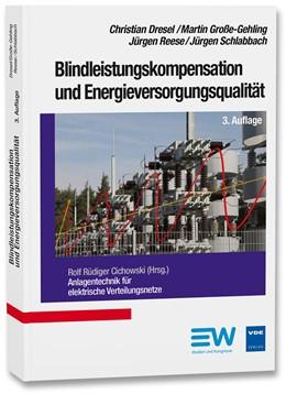 Abbildung von Dresel / Cichowski / Große-Gehling   Blindleistungskompensation und Energieversorgungsqualität   03. Auflage   2017