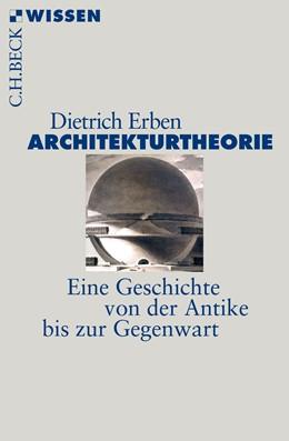 Abbildung von Erben, Dietrich | Architekturtheorie | 1. Auflage | 2017 | 2874 | beck-shop.de