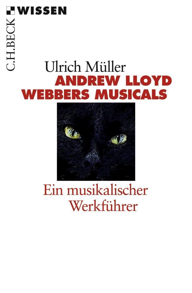 Andrew LLoyd Webbers Musicals | Müller, Ulrich, 2008 | Buch (Cover)