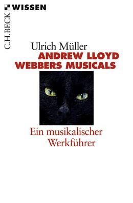 Abbildung von Müller, Ulrich   Andrew LLoyd Webbers Musicals   1. Auflage   2008   2214   beck-shop.de
