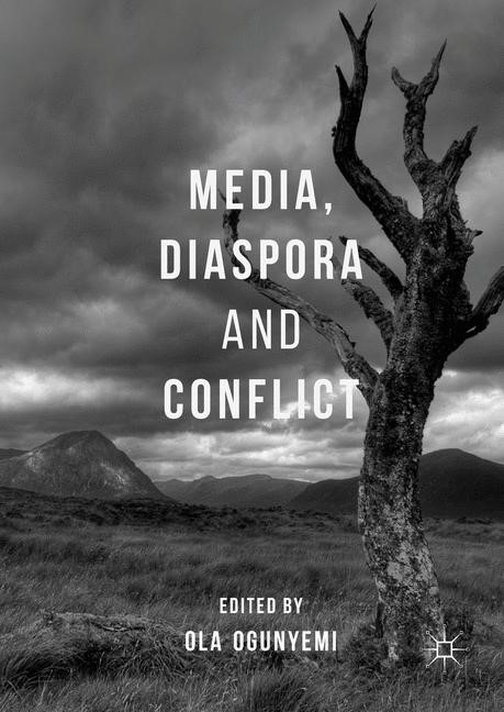 Media, Diaspora and Conflict | Ogunyemi, 2017 | Buch (Cover)