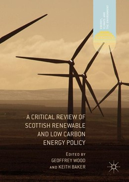 Abbildung von Wood / Baker | A Critical Review of Scottish Renewable and Low Carbon Energy Policy | 2017