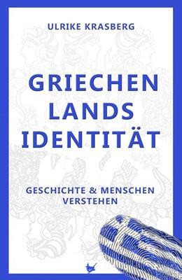 Abbildung von Krasberg | Griechenlands Identität | 2017 | Geschichte und Menschen verste...