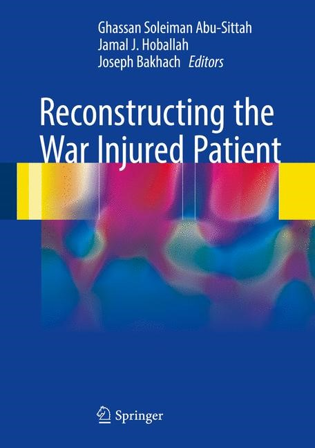 Reconstructing the War Injured Patient | Abu-Sittah / Hoballah / Bakhach, 2017 | Buch (Cover)
