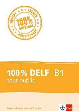 Abbildung von 100 % DELF B1 tout public. Livre de l'élève. Buch + 4 Audio-CDs | 1. Auflage | 2017 | beck-shop.de