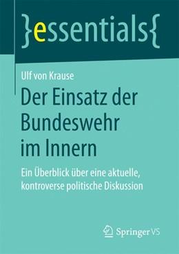 Abbildung von Krause | Der Einsatz der Bundeswehr im Innern | 1. Aufl. 2017 | 2017 | Ein Überblick über eine aktuel...