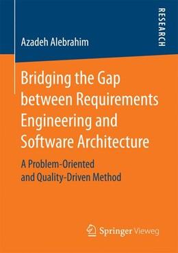 Abbildung von Alebrahim | Bridging the Gap between Requirements Engineering and Software Architecture | 1. Auflage | 2017 | beck-shop.de