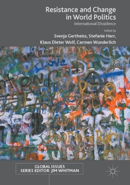 Abbildung von Gertheiss / Herr / Wolf / Wunderlich | Resistance and Change in World Politics | 1st ed. 2017 | 2017