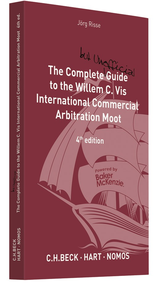 The Complete (but unofficial) Guide to the Willem C. Vis International Commercial Arbitration Moot | Risse | Buch (Cover)