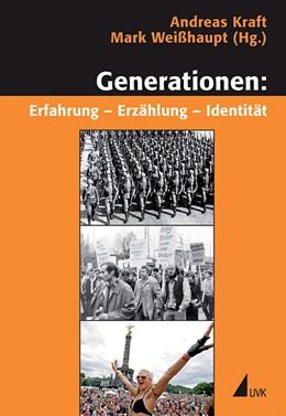 Abbildung von Kraft / Weißhaupt | Generationen: Erfahrung – Erzählung – Identität | 2009