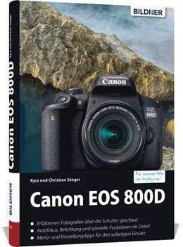 Abbildung von Sänger | Canon EOS 800D - Für bessere Fotos von Anfang an | 1. Auflage | 2017 | beck-shop.de
