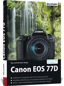 Abbildung von Sänger | Canon EOS 77D - Für bessere Fotos von Anfang an | 1. Auflage | 2017 | beck-shop.de