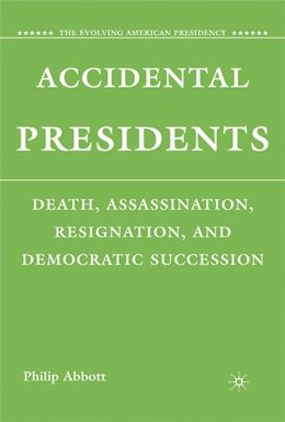 Abbildung von Abbott | Accidental Presidents | 2008 | 2008 | Death, Assassination, Resignat...