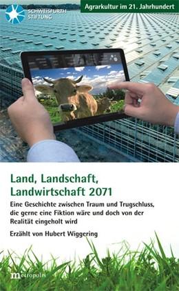 Abbildung von Wiggering | Land, Landschaft, Landwirtschaft 2071 | 2017 | Eine Geschichte zwischen Traum...