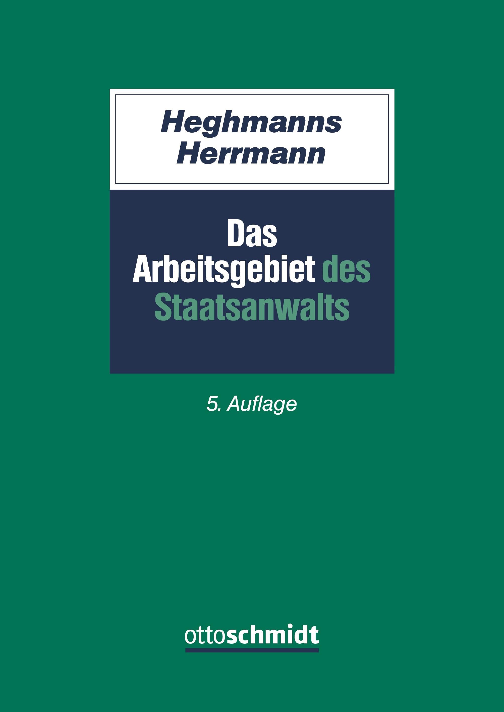 Das Arbeitsgebiet des Staatsanwalts | Heghmanns / Herrmann | 5., neu bearbeitete Auflage, 2017 | Buch (Cover)