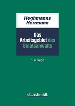 Abbildung von Heghmanns / Herrmann | Das Arbeitsgebiet des Staatsanwalts | 5., neu bearbeitete Auflage | 2017