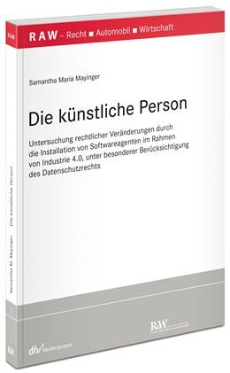 Abbildung von Mayinger | Die künstliche Person | 2017 | Untersuchung rechtlicher Verän...
