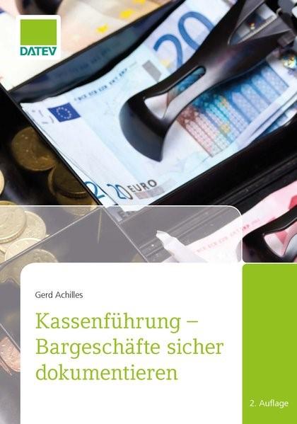 Kassenführung - Bargeschäfte sicher dokumentieren | Achilles | 2. Auflage, 2018 | Buch (Cover)