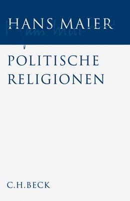 Abbildung von Maier, Hans | Gesammelte Schriften, Band 2: Politische Religionen | 1. Auflage | 2007 | beck-shop.de