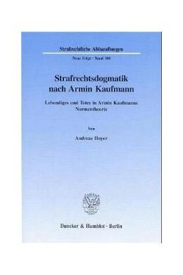 Abbildung von Hoyer   Strafrechtsdogmatik nach Armin Kaufmann.   1997   Lebendiges und Totes in Armin ...   100
