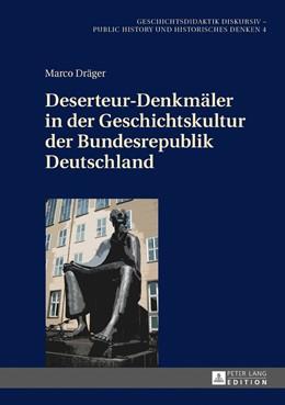Abbildung von Dräger | Deserteur-Denkmäler in der Geschichtskultur der Bundesrepublik Deutschland | 2017