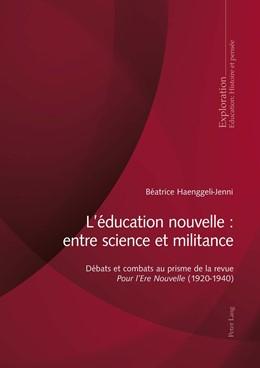 Abbildung von Haenggeli-Jenni   L'Éducation nouvelle entre science et militance   1. Auflage   2017   beck-shop.de