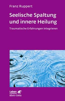 Abbildung von Ruppert   Seelische Spaltung und innere Heilung   7. Auflage   2017   beck-shop.de