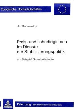 Abbildung von Dobrovolny | Preis- und Lohndirigismen im Dienste der Stabilisierungspolitik | 1985 | Kritik der Begründung und Durc...