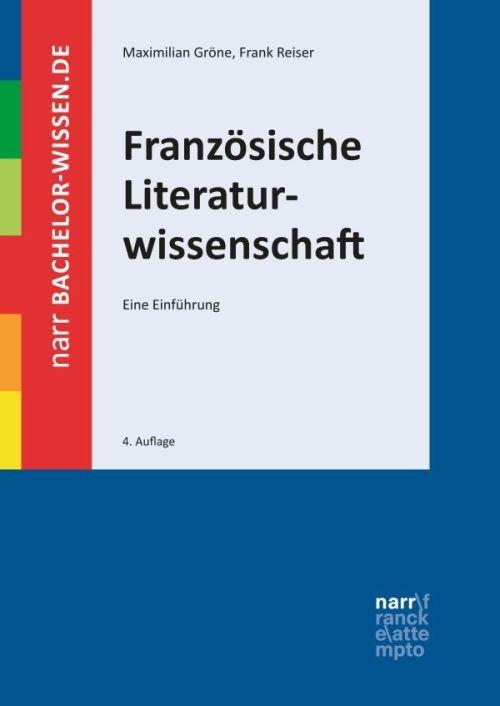 Abbildung von Gröne / Reiser | Französische Literaturwissenschaft | 4., überarbeitete und erweiterte Auflage. | 2017