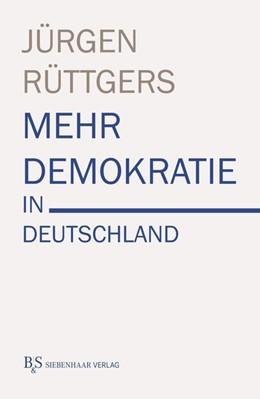 Abbildung von Rüttgers   Mehr Demokratie in Deutschland   1. Auflage   2017   beck-shop.de