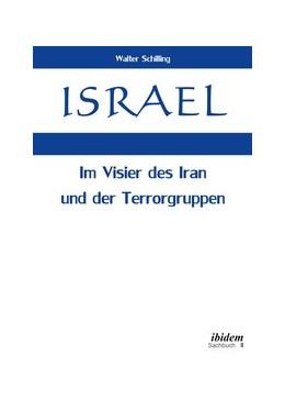 Abbildung von Schilling | Israel. Im Visier des Iran und der Terrorgruppen | 2017
