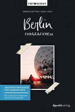 Abbildung von Böttger / Jesse | Berlin fotografieren | 2017 | Architekturschätze und geheime...