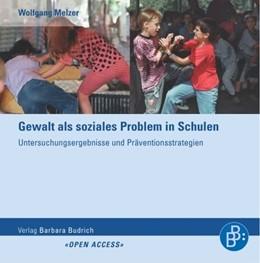 Abbildung von Melzer | Gewalt als soziales Problem in Schulen | 2005 | Untersuchungsergebnisse und Pr...