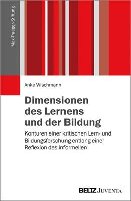 Abbildung von Wischmann | Dimensionen des Lernens und der Bildung | 2017 | Konturen einer kritischen Lern...
