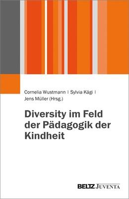 Abbildung von Wustmann / Kägi / Müller | Diversity im Feld der Pädagogik der Kindheit | 2017